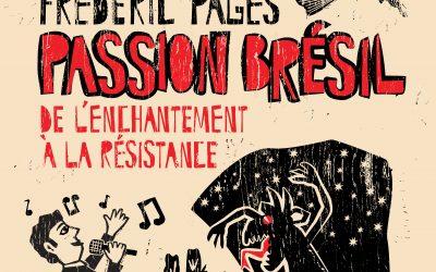 Vendredi 22 novembre : Passion Brésil